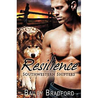 Southwestern Shifters Resilience by Bradford & Bailey