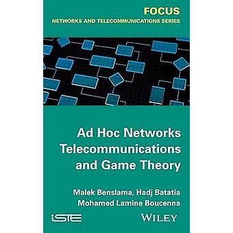 Ad Hoc Networks Telekommunikation och spelteori av Benslama & Malek