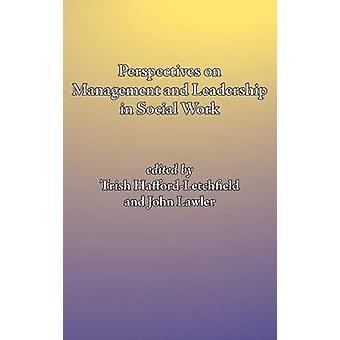 Perspectives on Management and Leadership in Social Work by HaffordLetchfield & Trish