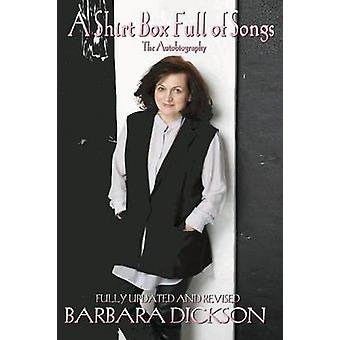 A Shirt Box Full of Songs The Autobiography by Dickson & Barbara