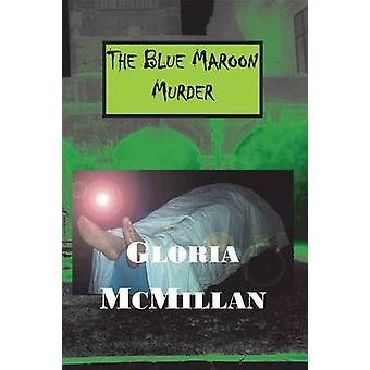 The Blue Maroon Murder by McMillan & Gloria