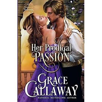 Her Prodigal Passion by Callaway & Grace