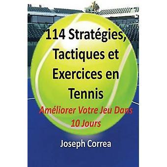 114 Strategies Tactiques Et Exercices En Tennis by Correa & Joseph