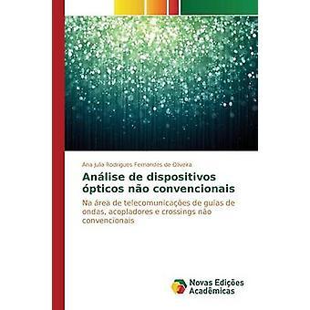 Anlise de dispositivos pticos no convencionais by Rodrigues Fernandes de Oliveira Ana Juli