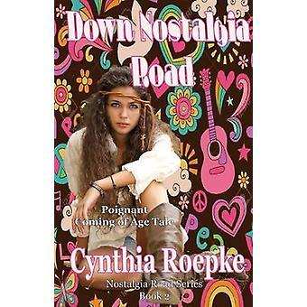 Down Nostalgia Road by Roepke & Cynthia