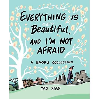 Everything Is Beautiful et Im Not Afraid de Yao Xiao