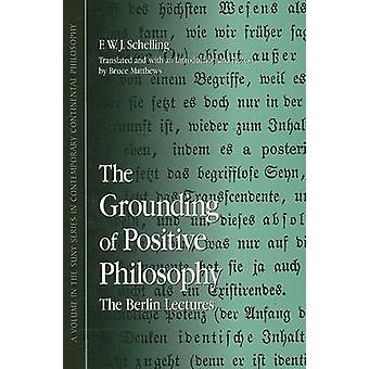 The Grounding of Positive Philosophy by F. W. J. Schelling - Bruce Ma