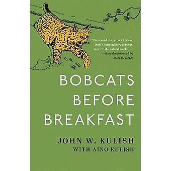 Bobcats Before Breakfast by John Kulish - 9780811738866 Book