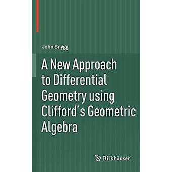 A New Approach to Differential Geometry using Clifford's Geometric Al