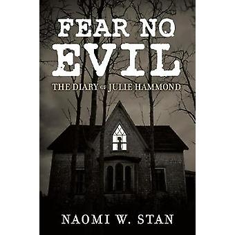 Fear No Evil - The Diary of Julie Hammond by Naomi W. Stan - 978154398