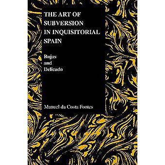 Konsten att subversion i inkvisitoriska Spanien - Royas och Delicado av M