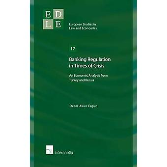 Banking Regulation in Times of Crisis - An Economic Analysis from Turk