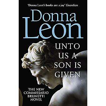 Unto Us a Son Is Given - Shortlisted for the Gold Dagger by Donna Leon