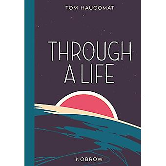 Through a Life by Tom Haugomat - 9781910620496 Book