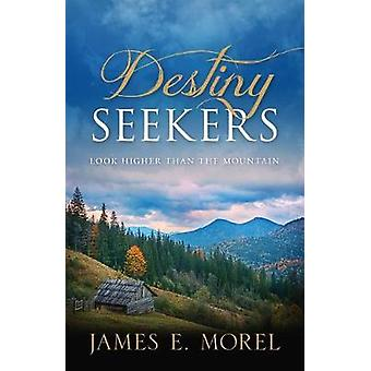 Destiny Seekers by James Morel - 9781949021417 Book