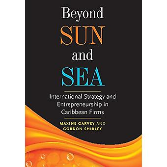 Beyond Sun and Sea - International Strategy and Entrepreneurship in Ca