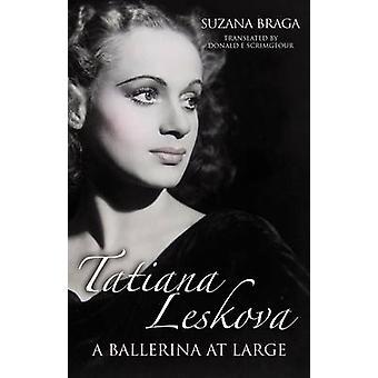 Tatiana Leskova - A Ballerina at Large by Suzana Braga - Donald E. Scr
