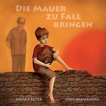 De Mauer zu Fall Bringen by David P. Reiter - 9781922120526 Book