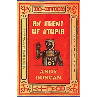 An Agent of Utopia by Duncan & Andy