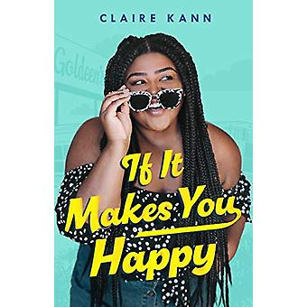 If it Makes You Happy by Claire Kann - 9781250192677 Book