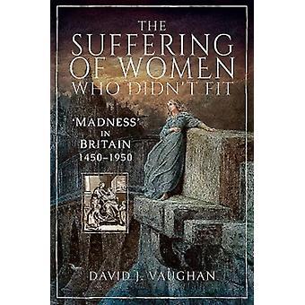Lidande för kvinnor som didnt Fit av David J Vaughan