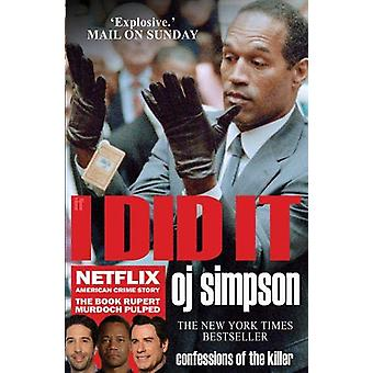 If I Did It - Confessions of the Killer by OJ Simpson - 9781783341092