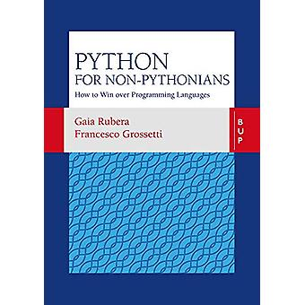 Python for non-Pythonians - How to Win Over Programming Languages by F
