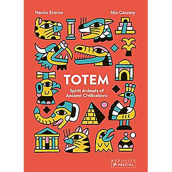 Totem - Spirit Animals of Ancient Civilizations by  -Mia Cassany - 978