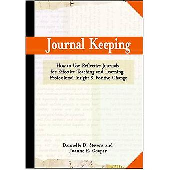 Journal Keeping by Dannelle D Stevens & Joanne E Cooper