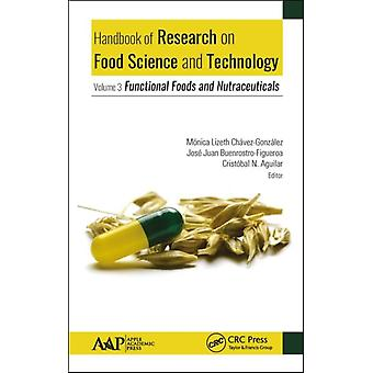 Handbook of Research on Food Science and Technology by Edited by Monica Lizeth Chavez Gonzalez & Edited by Jose Juan Buenrostro Figueroa & Edited by Cristobal N Aguilar