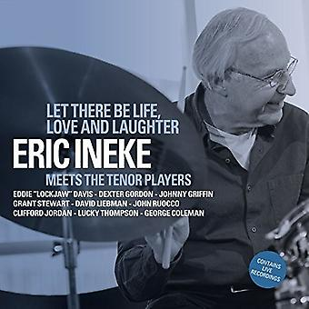 Eric Ineke - Let There Be Life Love & Laughter [CD] USA import