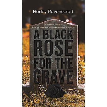 BLACK ROSE FOR THE GRAVE by RAVENSCROFT & HARLEY