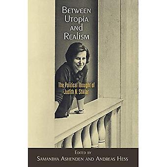 Tussen Utopia en Realisme: The Political Thought of Judith N. Shklar (Haney Foundation Series)