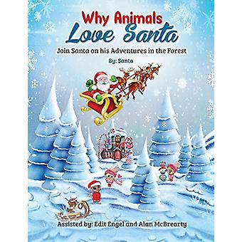Why Animals Love Santa - Join Santa on his Adventures in the Forest by