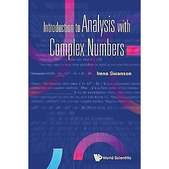 Introduction to Analysis with Complex Numbers
