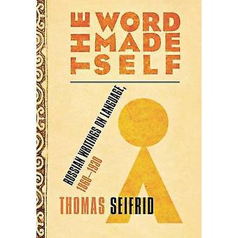 A Palavra Feita Auto - Escritos Russos sobre a Língua - 1860-1930 por Thoma