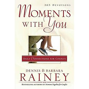 Moments with You  Daily Connections for Couples by Dennis Rainey & Barbara Rainey