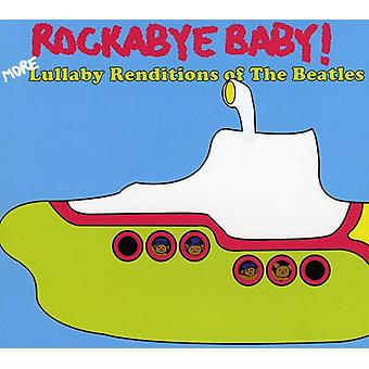 Rockabye Baby! - More Lullaby Renditions of the Beatles [CD] USA import