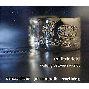 Ed Littlefield - Walking Between Worlds [CD] USA import