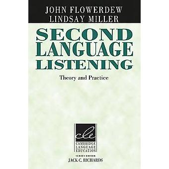 Second Language Listening  Theory and Practice by John Flowerdew & Lindsay Miller