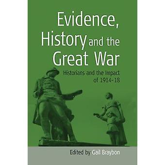 Bevis historia och stora kriget historikerna och effekterna av 19141918 av Braybon & J.