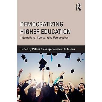 Démocratiser l'enseignement supérieur par Patrick Blessinger