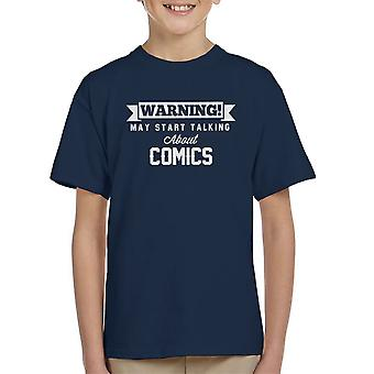 Waarschuwing kan beginnen te praten over Comics Kid's T-Shirt