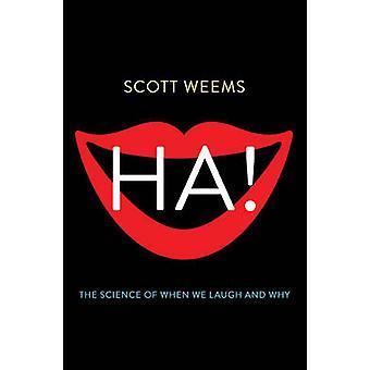 Ah! -La scienza di quando ridiamo e perché da Scott Weems - 9780465031