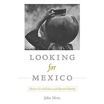 Etsitkö Mexico - modernin visuaalisen kulttuurin ja kansallinen identiteetti on Jo