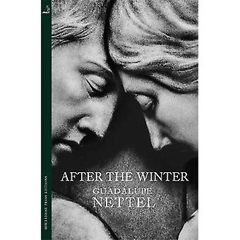 Efter vintern av Guadalupe Nettel - 9780857055101 bok
