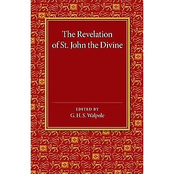 The Revelation of St. John the Divine by G. H. S. Walpole - 978110745