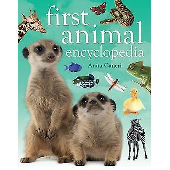 First Animal Encyclopedia by Anita Ganeri - 9781408842522 Book