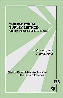 The Factorial Survey Experiments - Applications for the Social Science