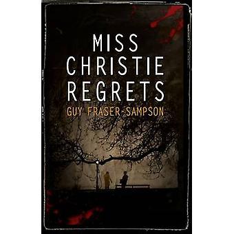 Miss Christie Regrets by Guy Fraser-Sampson - 9781911331803 Book